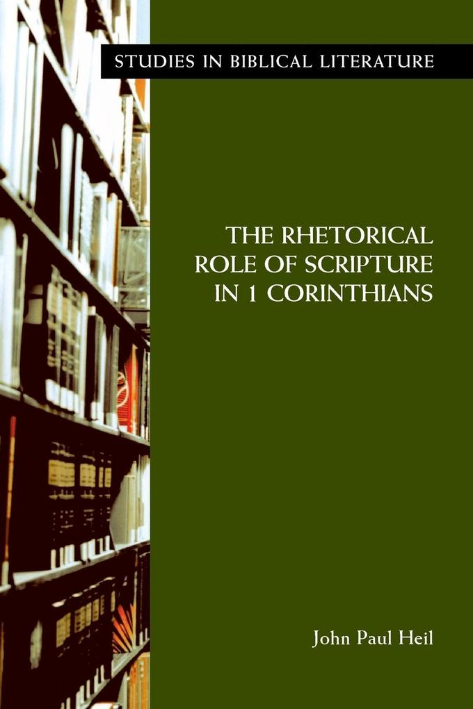 The Rhetorical Role of Scripture in 1 Corinthians als Buch