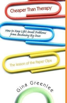 Cheaper Than Therapy: How to Keep Life's Small Problems from Becoming Big Ones als Buch