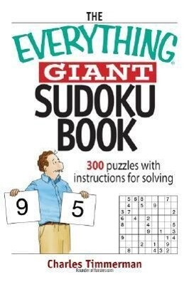 The Everything Giant Sudoku Book: Over 300 Puzzles with Instructions for Solving als Taschenbuch