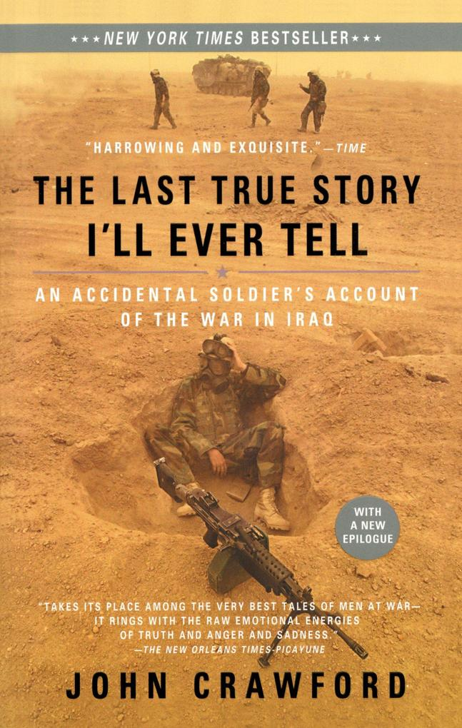The Last True Story I'll Ever Tell: An Accidental Soldier's Account of the War in Iraq als Buch