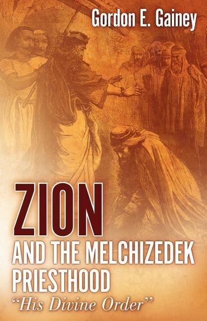 Zion and the Melchizedek Priesthood als Taschenbuch