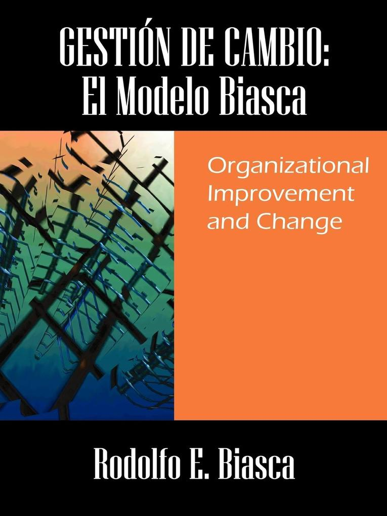 Gesti N de Cambio: El Modelo Biasca: Organizational Improvement and Change als Taschenbuch