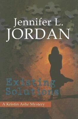 Existing Solutions: A Kristin Ashe Mystery als Taschenbuch