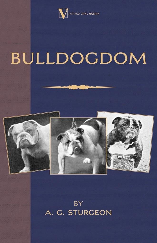 Bulldogdom (A Vintage Dog Books Bulldog Classic - Bulldogs) als Taschenbuch