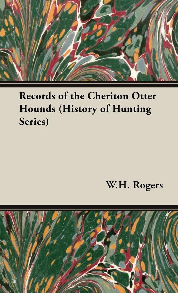 Records of the Cheriton Otter Hounds (History of Hunting Series) als Buch
