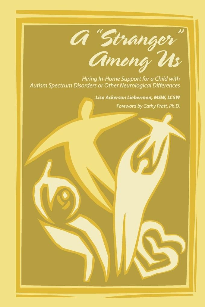 A Stranger Among Us: Hiring In-Home Support for a Child with Autism Spectrum Disorders or Other Neurological Differences als Taschenbuch