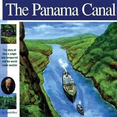 The Panama Canal: The Story of How a Jungle Was Conquered and the World Made Smaller als Taschenbuch