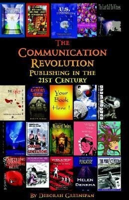 The Communication Revolution: Publishing in the 21st Century als Buch
