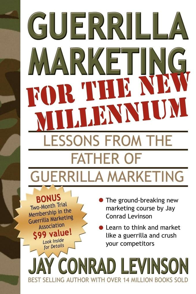 Guerrilla Marketing for the New Millennium: Lessons from the Father of Guerrilla Marketing als Taschenbuch