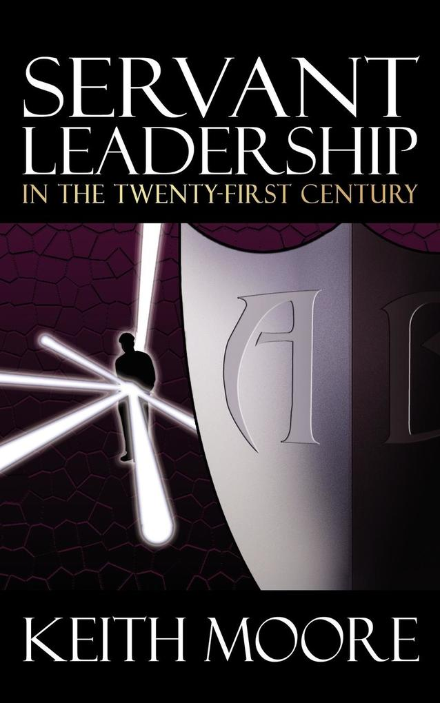 Servant Leadership in the Twenty-First Century als Taschenbuch