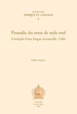 Prosodie Du Texte de Style Oral. L'Exemple D'Une Langue Accentuelle: L'Afar als Taschenbuch