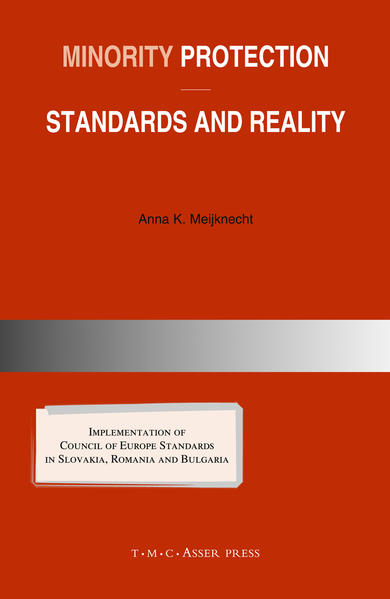 Minority Protection: Standards and Reality: Implementation of Council of Europe Standards in Slovakia, Romania and Bulgaria als Buch
