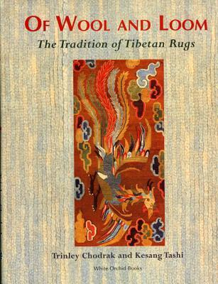 Of Wool And Loom: The Tradition Of Tibetan Rugs als Taschenbuch