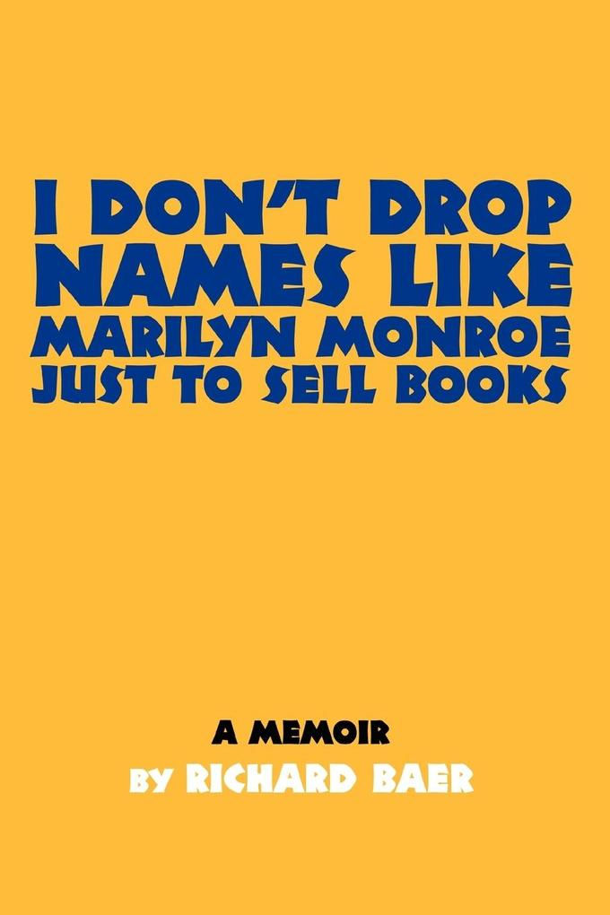 I Don't Drop Names like Marilyn Monroe Just to Sell Books als Taschenbuch