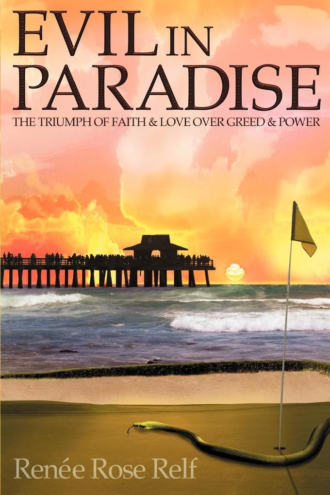Evil in Paradise: The Triumph of Faith & Love Over Greed & Power als Taschenbuch