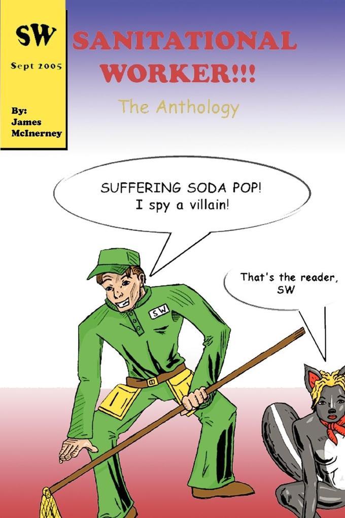 Sanitational Worker!!!: The Anthology als Taschenbuch