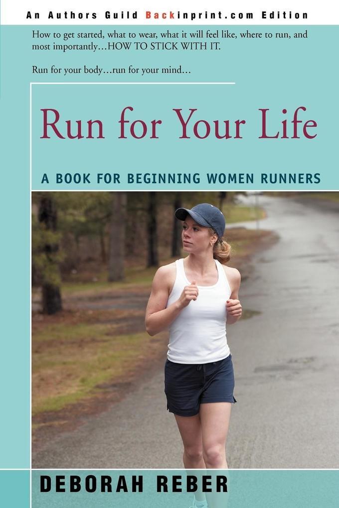 Run for Your Life: A Book for Beginning Women Runners als Taschenbuch