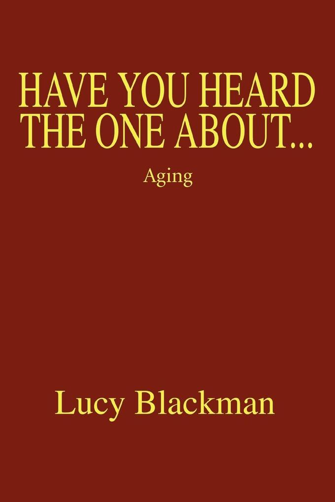 Have You Heard the One About...: Aging als Buch