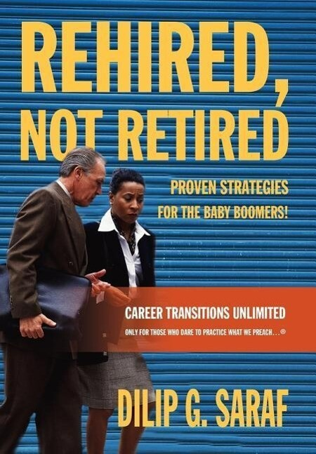 Rehired, Not Retired: Proven Strategies for the Baby Boomers! als Buch