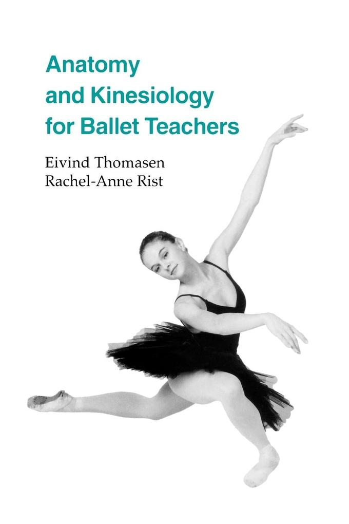 Anatomy and Kinesiology for Ballet Teachers als Buch