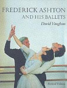 Frederick Ashton and His Ballets als Buch