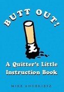 Butt Out!: A Quitter's Little Instruction Book