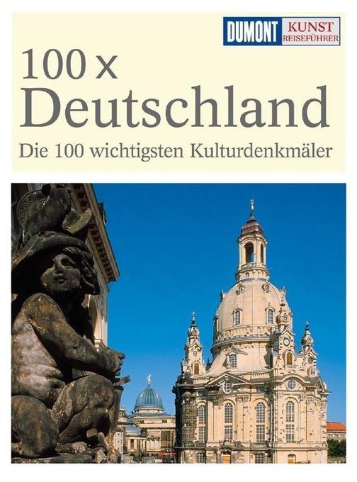 DuMont Kunst-Reiseführer 100 x Deutschland als Buch