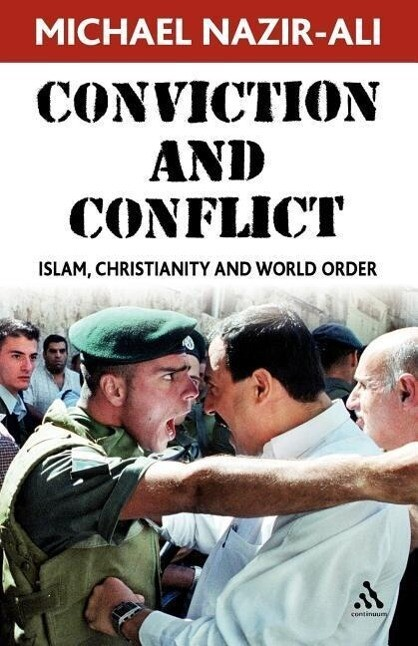 Conviction and Conflict: Islam, Christianity and World Order als Buch