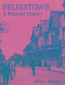 Felixstowe A Pictorial History als Taschenbuch