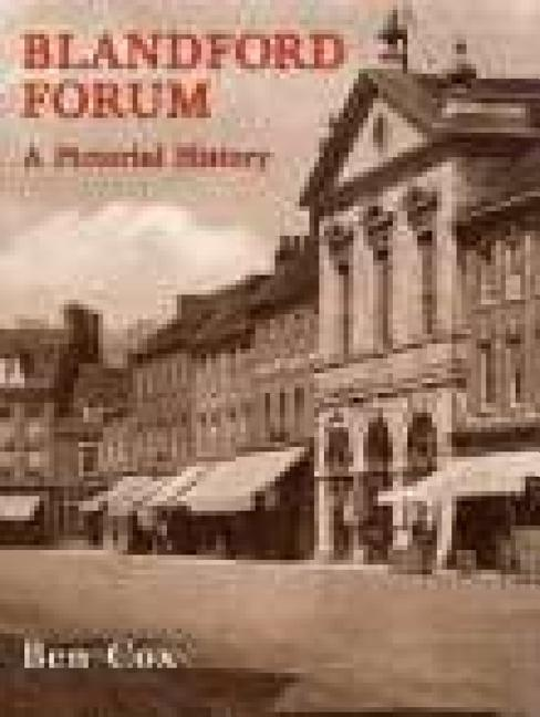 Blandford Forum: A Pictorial History als Buch