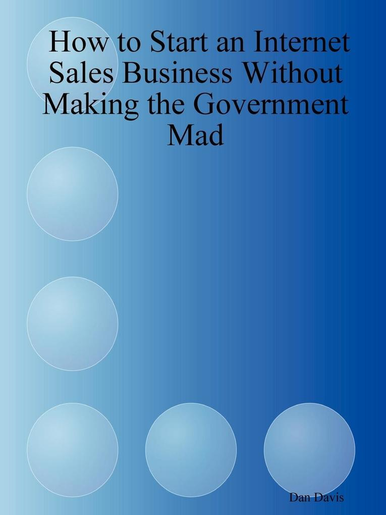 How to Start an Internet Sales Business Without Making the Government Mad als Taschenbuch