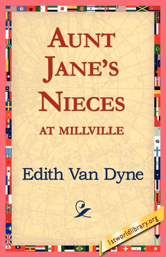 Aunt Jane's Nieces at Millville als Taschenbuch