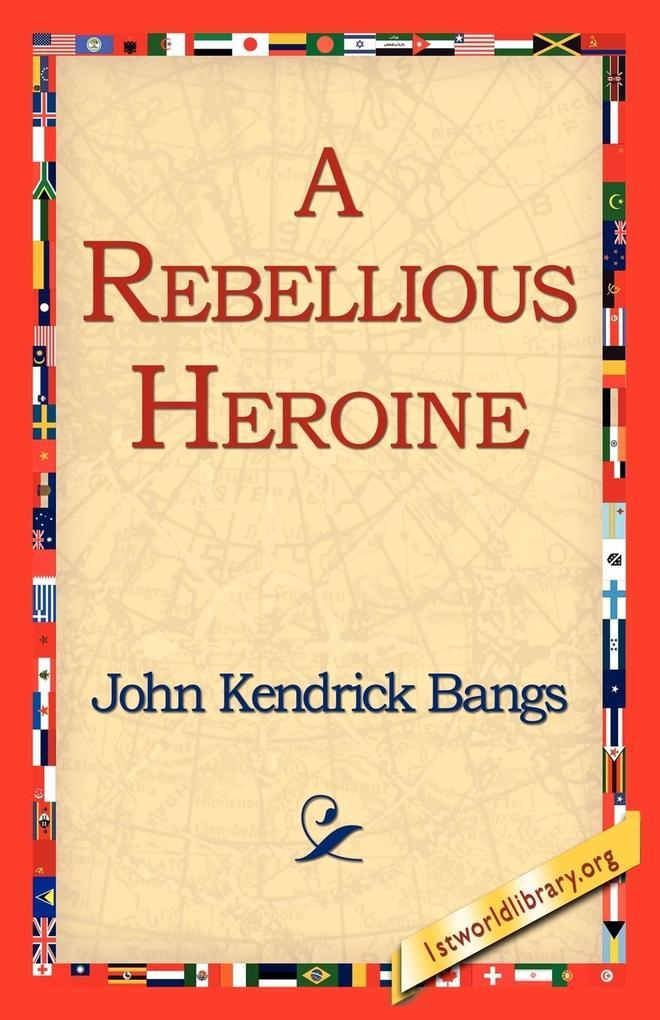 A Rebellious Heroine als Taschenbuch