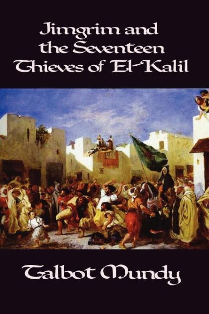 Jimgrim and the Seventeen Thieves of El-Kalil als Taschenbuch