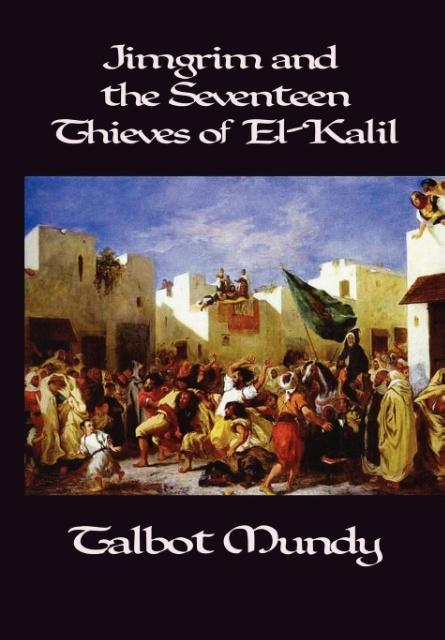 Jimgrim and the Seventeen Thieves of El-Kalil als Buch