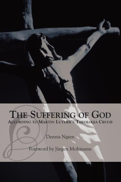 The Suffering of God According to Martin Luther's 'Theologia Crucis' als Taschenbuch