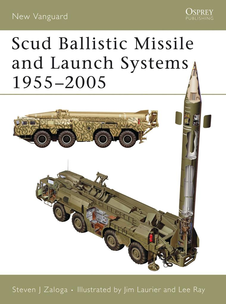 Scud Ballistic Missile and Launch Systems 1955-2005 als Taschenbuch