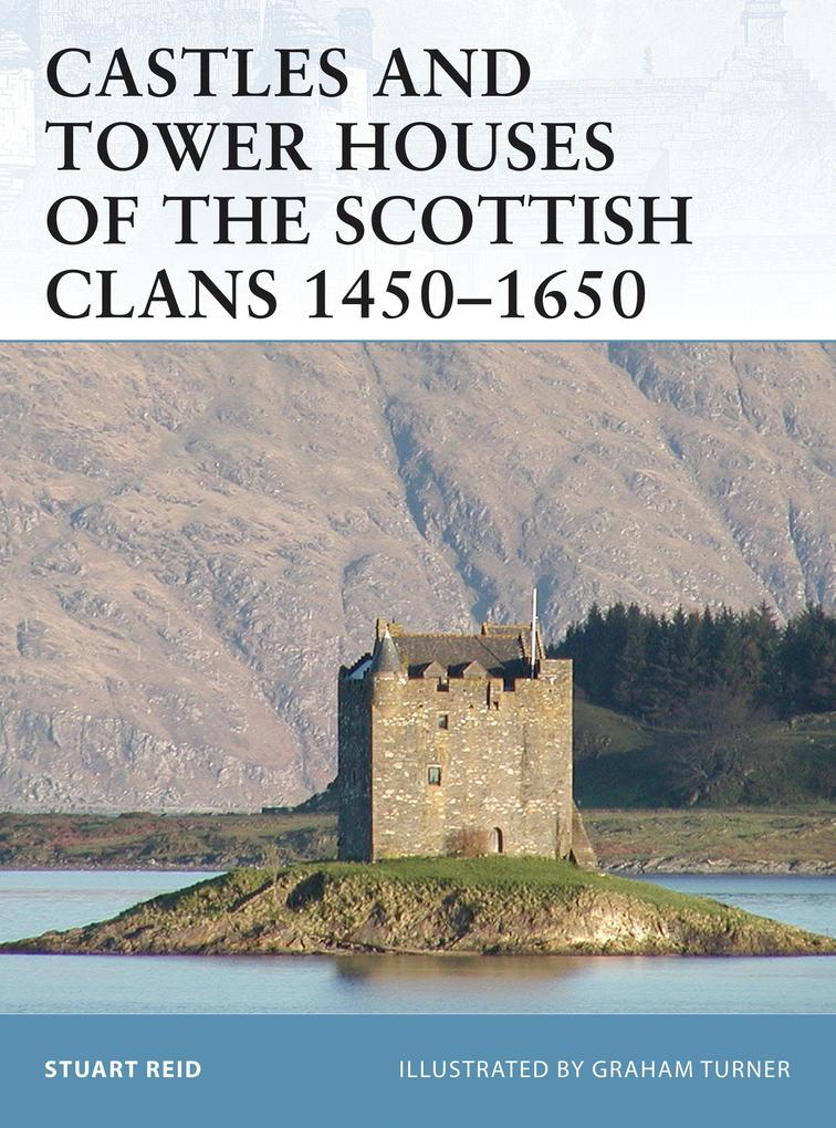 Castles and Tower Houses of the Scottish Clans 1450-1650 als Taschenbuch
