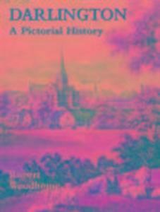 Darlington: A Pictorial History als Taschenbuch