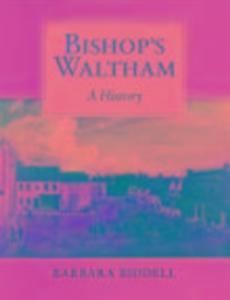 Bishop's Waltham: A History als Taschenbuch