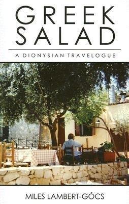 Greek Salad: A Dionysian Travelogue als Taschenbuch