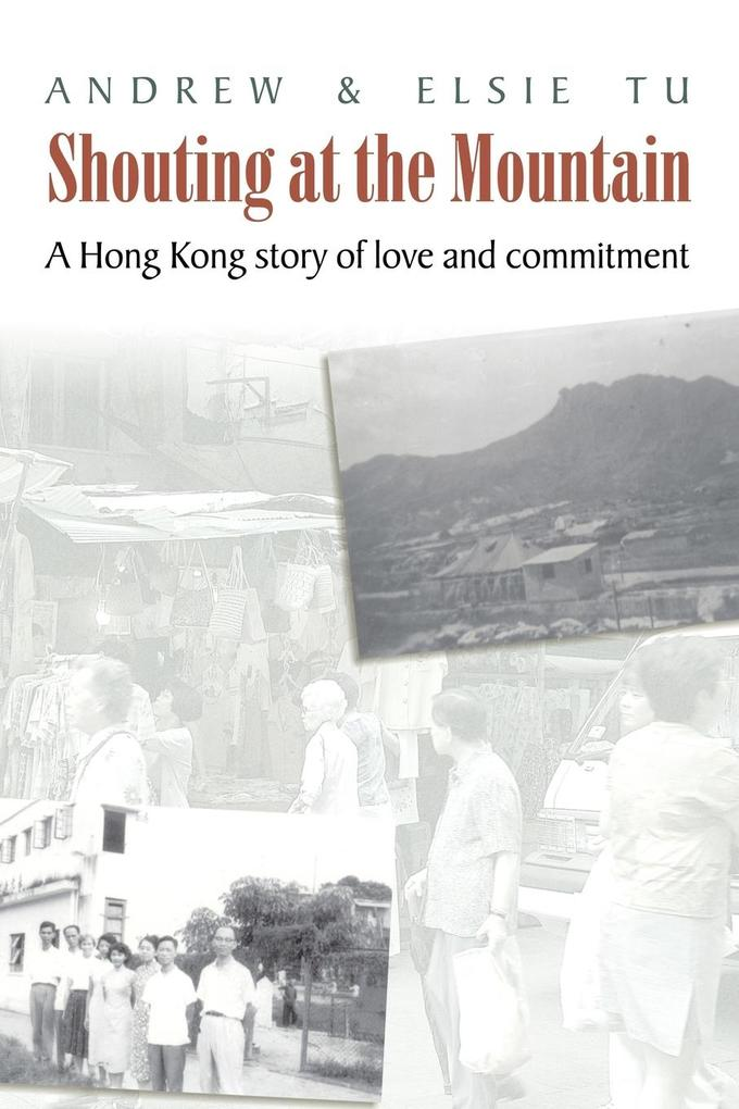 Shouting at the Mountain: A Hong Kong Story of Love and Commitment als Taschenbuch
