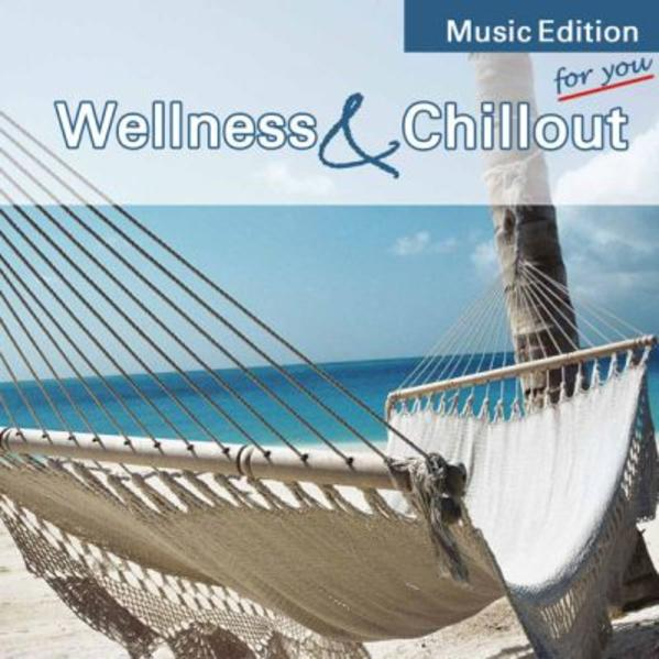 Wellness & Chillout for you. CD als Hörbuch
