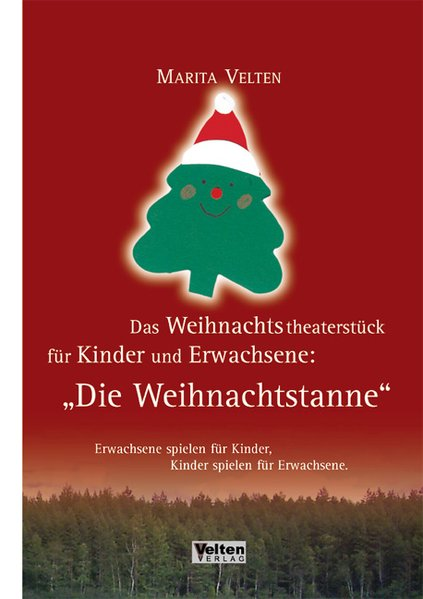 Die Weihnachtstanne Das Weihnachtstheaterstück für Kinder und Erwachsene: Die Weihnachtstanne als Buch