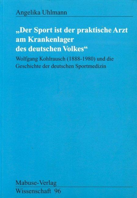 """""""Der Sport ist der praktische Arzt am Krankenlager des deutschen Volkes"""" als Buch"""