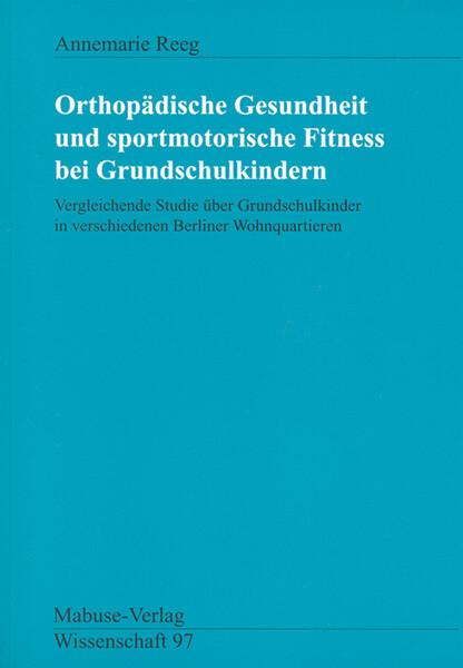 Orthopädische Gesundheit und sportmotorische Fitness bei Grundschulkindern als Buch