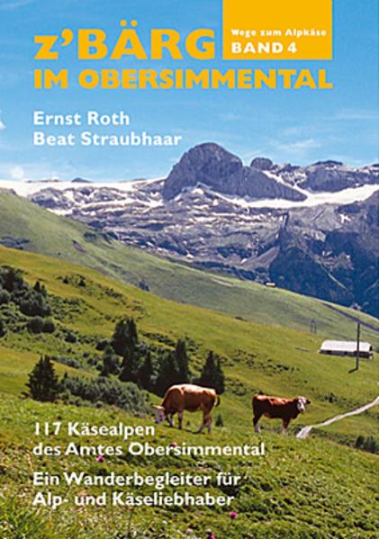 z'Bärg - Wege zum Alpkäse, Obersimmental Band 4 als Buch