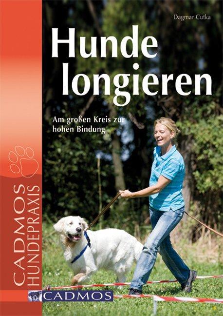 Hunde longieren als Buch