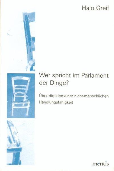 Wer spricht im Parlament der Dinge? als Buch