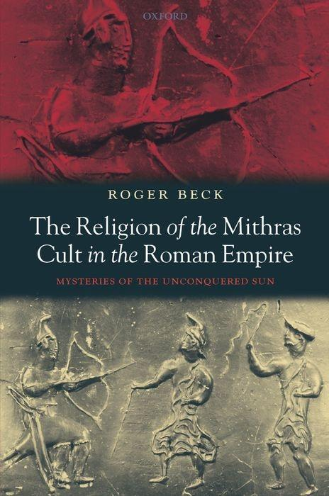 The Religion of the Mithras Cult in the Roman Empire: Mysteries of the Unconquered Sun als Buch